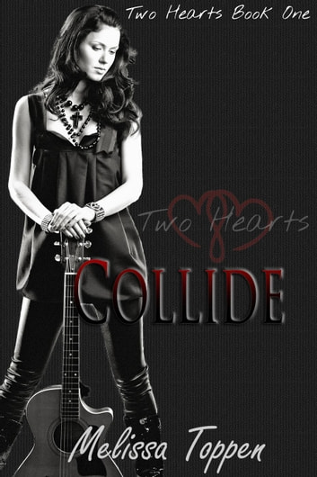 Collide - Two Hearts, #1 ebook by Melissa Toppen