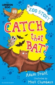 Catch That Bat! ebook by Adam Frost,Mark Chambers