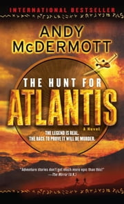 The Hunt for Atlantis - A Novel ebook by Andy McDermott