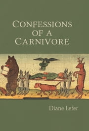 Confessions of a carnivore ebook by Diane Lefer
