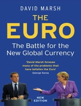 The Euro: The Battle for the New Global Currency ebook by David Marsh