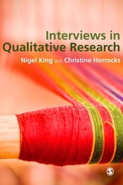Interviews in Qualitative Research ebook by Professor Nigel King, Christine Horrocks