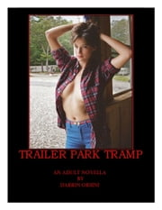 Trailer Park Tramp ebook by Darrin Orsini