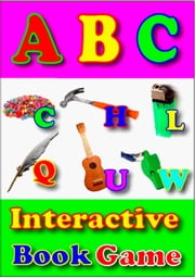 ABC Books for Kids An Interactive book game And ABC song [Free audio] ebook by Silvia Patt