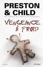 Vengeance à froid ebook by Douglas Preston, Lincoln Child