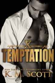 Temptation (Club X #1) ebook by K.M. Scott