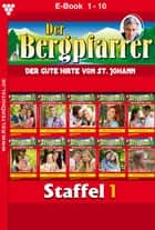 Der Bergpfarrer Staffel 1 - Heimatroman - E-Book 1-10 ebook by Toni Waidacher