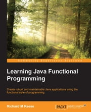 Learning Java Functional Programming ebook by Richard M Reese