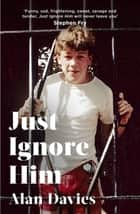 Just Ignore Him - A BBC Two Between the Covers book club pick ebook by