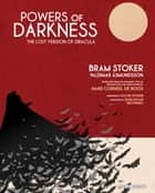 Powers of Darkness: The Lost Version of Dracula ebook by Hans De Roos,Bram Stoker,Valdimar Ásmundsson,Dacre Stoker,John Edgar Browning
