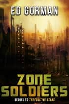 Zone Soldiers ebook by Ed Gorman