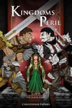 Kingdoms Peril, The Slayer Series, Book III ebook by Christopher Lapides