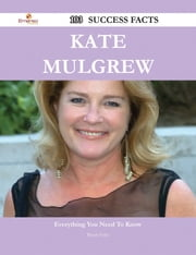 Kate Mulgrew 103 Success Facts - Everything you need to know about Kate Mulgrew ebook by Bryan Foley