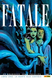 Fatale Libro 1: La morte alle costole (Collection) ebook by Ed Brubaker, Sean Phillips