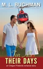 For All Their Days ebook by M. L. Buchman