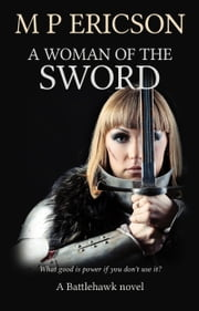 A Woman of the Sword ebook by M P Ericson