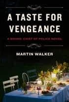A Taste for Vengeance - A Bruno, Chief of Police novel ekitaplar by Martin Walker
