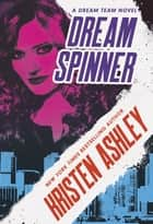Dream Spinner ebook by Kristen Ashley