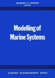 Modelling of Marine Systems ebook by Nihoul, J.C.J.