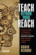 Teach Beyond Your Reach ebook by Robin Neidorf