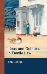 Ideas and Debates in Family Law ebook by Rob George