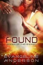 Found...Book 4 in the Brides of the Kindred Series ebook by Evangeline Anderson