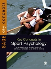 Key Concepts in Sport Psychology ebook by Dr John M D Kremer,Aidan Moran,Graham Walker,Cathy Craig