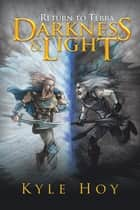 Darkness and Light - Return to Terra ebook by Kyle Hoy