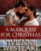 A Marquess for Christmas ebook by Vivienne Westlake
