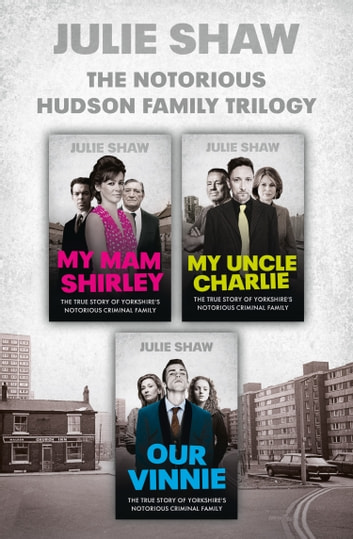 Trilogy Collection (Tales of the Notorious Hudson Family) ebook by Julie Shaw