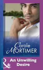 An Unwilling Desire (Mills & Boon Modern) ekitaplar by Carole Mortimer