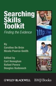 Searching Skills Toolkit - Finding the Evidence ebook by Nicola Pearce-Smith,Carl Heneghan,Rafael Perera,Douglas Badenoch,Caroline De Brún