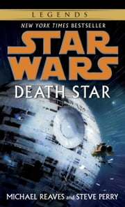 Death Star: Star Wars Legends ebook by Michael Reaves, Steve Perry