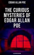 THE CURIOUS MYSTERIES OF EDGAR ALLAN POE (Illustrated Edition) - Murder Mysteries, Thrillers & Detective Yarns – All in One eBook (Including The Purloined Letter, The Gold Bug, The Murders in the Rue Morgue, The Black Cat…) ebook by Edgar Allan Poe, Byam Shaw, Harry Clarke