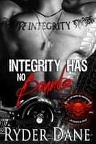 Integrity Has No Bounds - (Lucifer's Breed Book 2) ebook by Ryder Dane