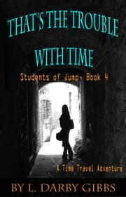 That's the Trouble with Time ebook by L. Darby Gibbs