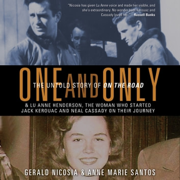 One and Only - The Untold Story of On the Road audiobook by Anne Marie Santos,Gerald Nicosia