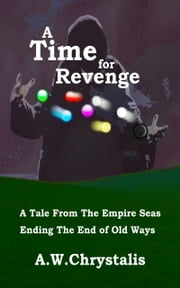 A Time of Revenge ebook by A.W.Chrystalis