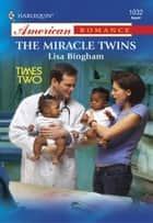 The Miracle Twins ebook by Lisa Bingham