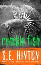 Rumble Fish ebook by S.E. Hinton