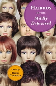 Hairdos of the Mildly Depressed ebook by Doug Crandell