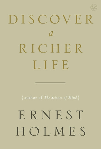 Discover a Richer Life ebook by Ernest Holmes