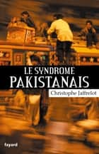 Le syndrome pakistanais ebook by