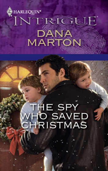 The Spy Who Saved Christmas ebook by Dana Marton