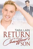 Return of the Chauffeur's Son ebook by Tara Lain