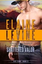 Shattered Valor ebook by Elaine Levine