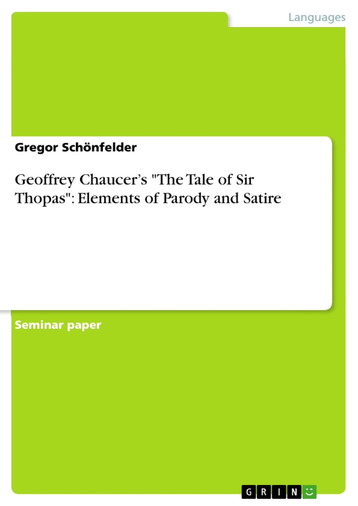 Geoffrey Chaucer S The Tale Of Sir Thopas Elements Of Parody