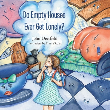 Do Empty Houses Ever Get Lonely? ebook by John Deerfield