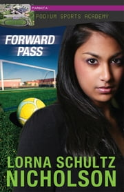 Forward Pass ebook by Lorna Schultz Nicholson