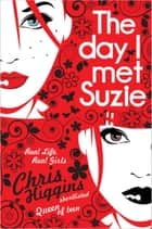 The Day I Met Suzie ebook by Chris Higgins